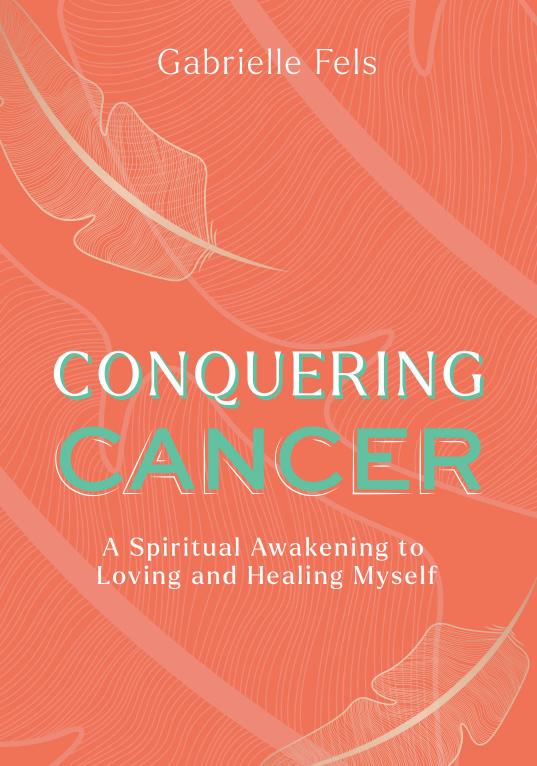 Conquering Cancer - Gabrielle Fels